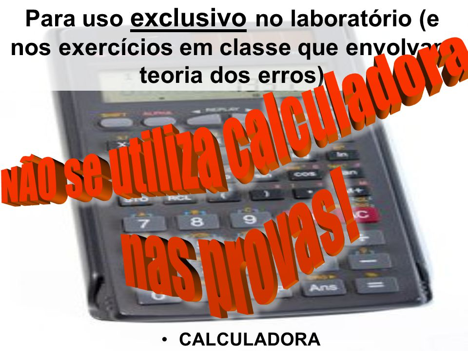 NÃO se utiliza calculadora