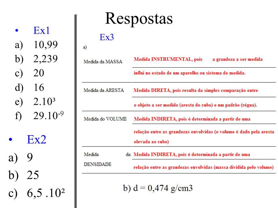 Respostas Ex1 10,99 2,239 20 16 2.10³ 29.10-9 Ex3 Ex2 9 25 6,5 .10²