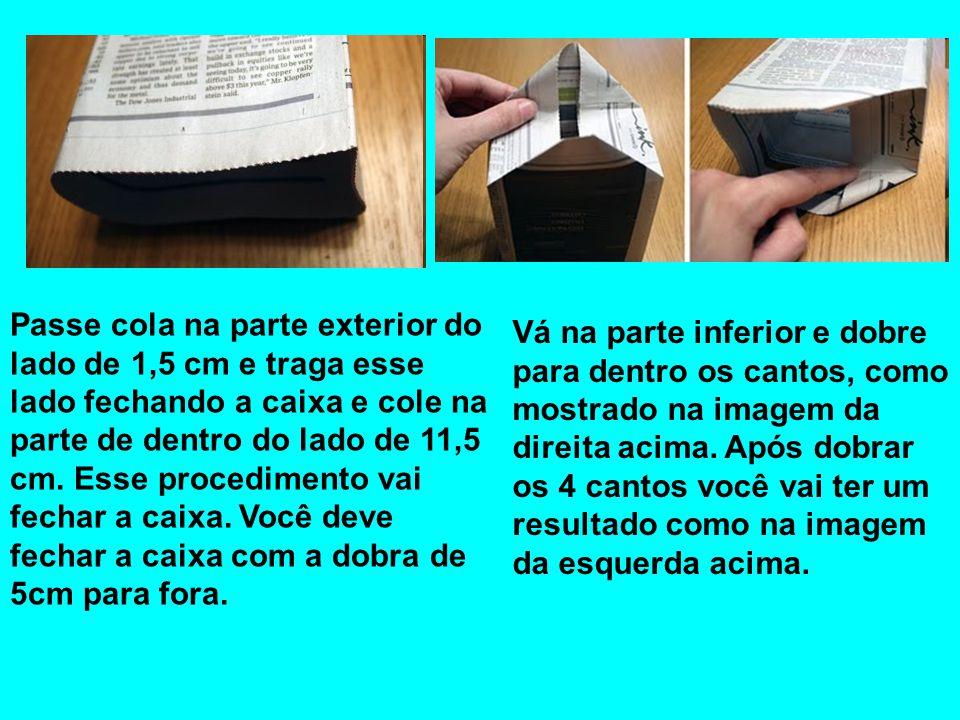 Passe cola na parte exterior do lado de 1,5 cm e traga esse lado fechando a caixa e cole na parte de dentro do lado de 11,5 cm. Esse procedimento vai fechar a caixa. Você deve fechar a caixa com a dobra de 5cm para fora.