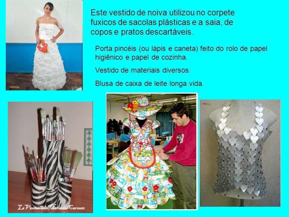Este vestido de noiva utilizou no corpete fuxicos de sacolas plásticas e a saia, de copos e pratos descartáveis.