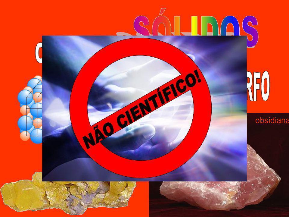 SÓLIDOS NÃO CIENTÍFICO! CRISTAL CRISTAL AMORFO obsidiana