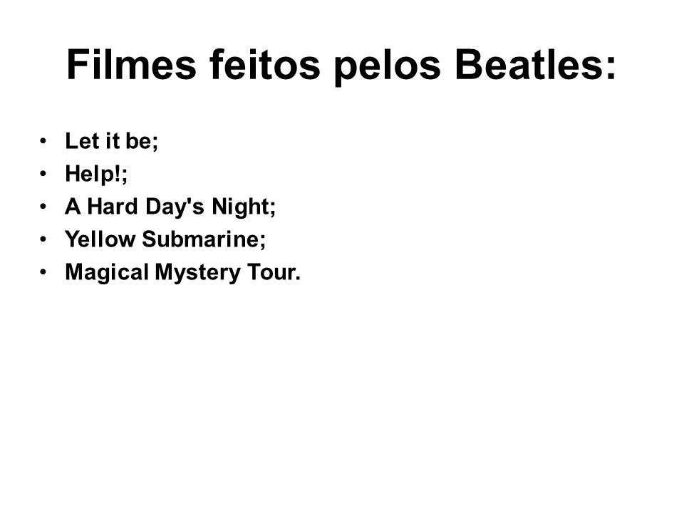 Filmes feitos pelos Beatles: