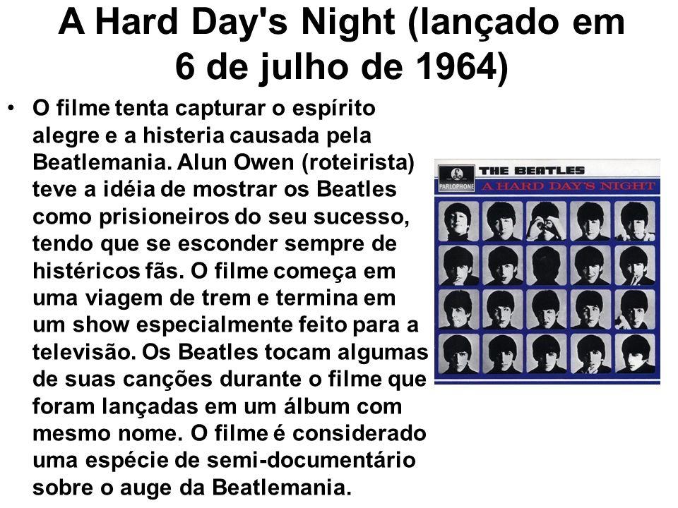 A Hard Day s Night (lançado em 6 de julho de 1964)