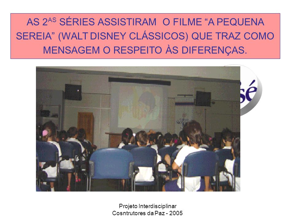 Projeto Interdisciplinar Cosntrutores da Paz - 2005