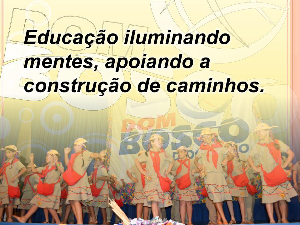 Educação iluminando mentes, apoiando a construção de caminhos.