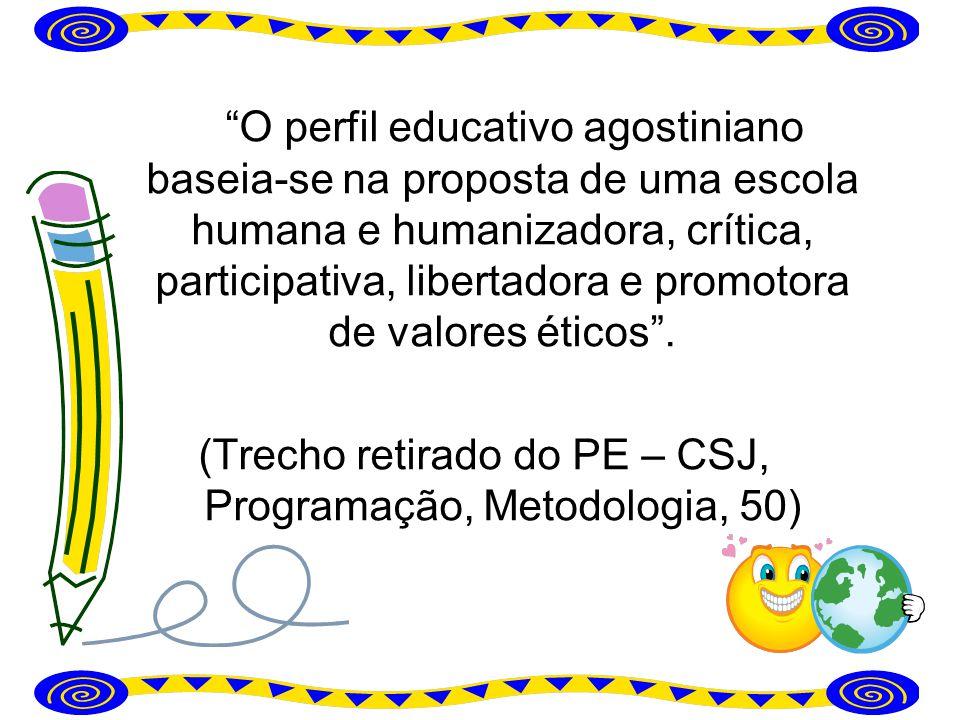 (Trecho retirado do PE – CSJ, Programação, Metodologia, 50)