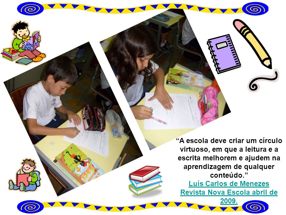 Luís Carlos de Menezes Revista Nova Escola abril de 2009.