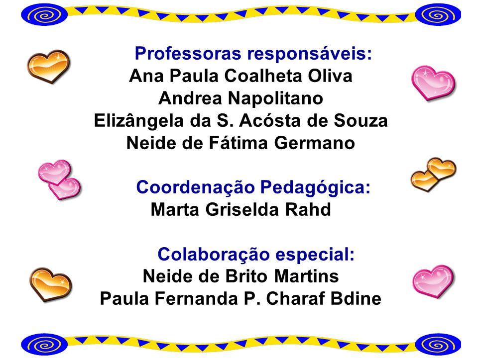 Professoras responsáveis: Ana Paula Coalheta Oliva Andrea Napolitano