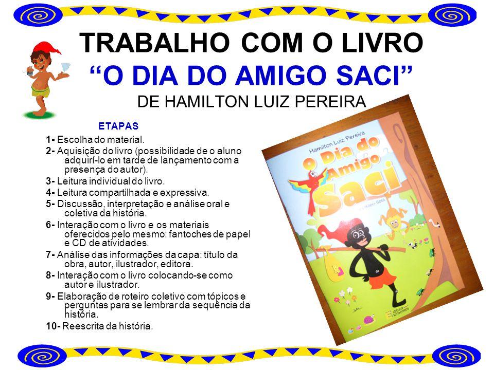 TRABALHO COM O LIVRO O DIA DO AMIGO SACI DE HAMILTON LUIZ PEREIRA
