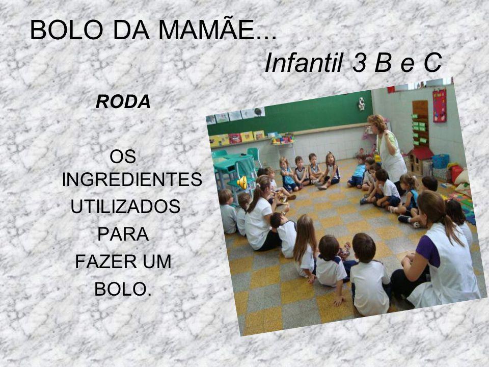 BOLO DA MAMÃE... Infantil 3 B e C