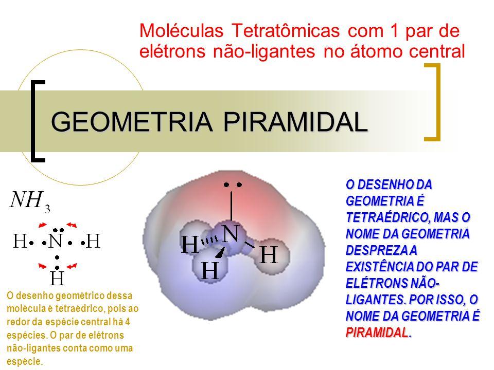 Moléculas Tetratômicas com 1 par de elétrons não-ligantes no átomo central