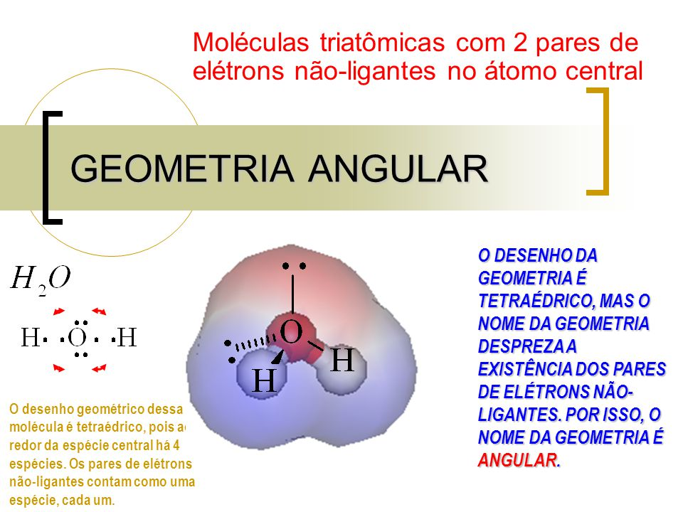 Moléculas triatômicas com 2 pares de elétrons não-ligantes no átomo central