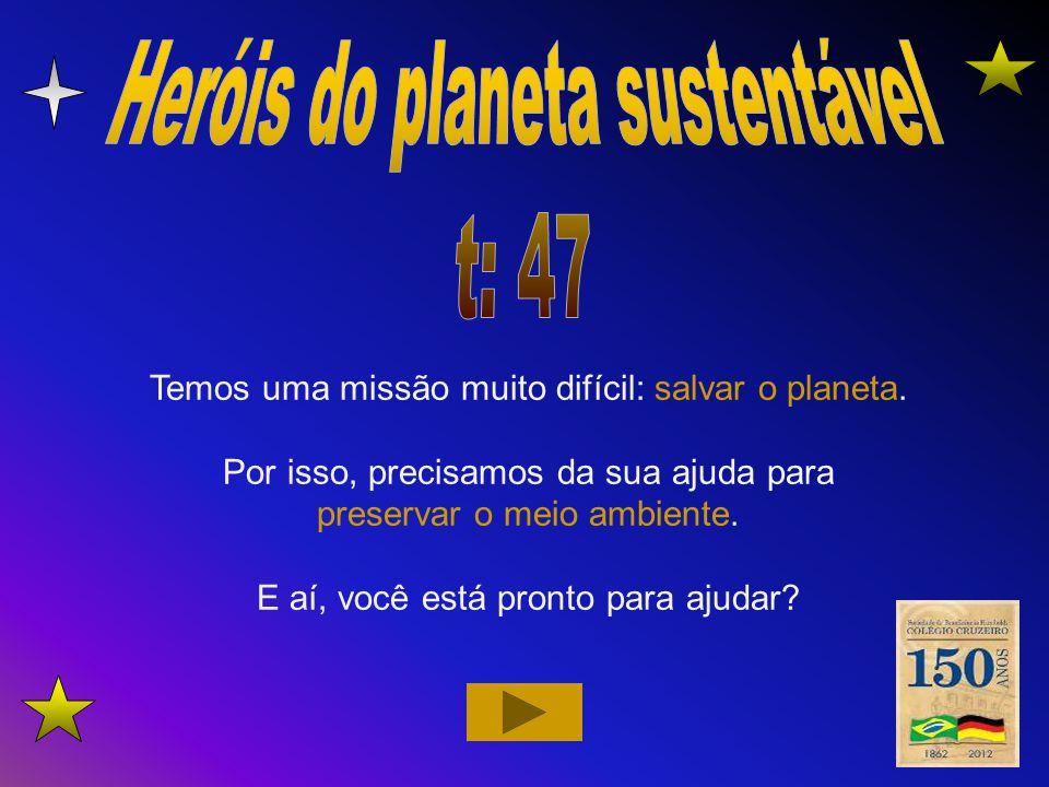 Heróis do planeta sustentável t: 47