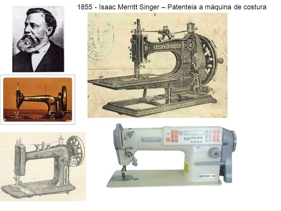1855 - Isaac Merritt Singer – Patenteia a máquina de costura