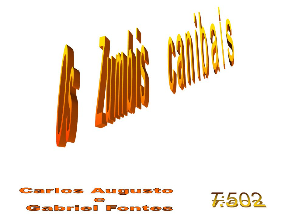 Os Zumbis canibais Carlos Augusto e Gabriel Fontes T:502