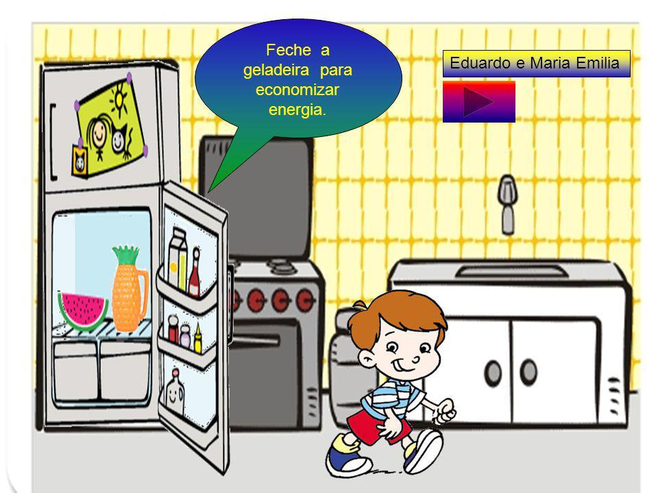 Feche a geladeira para economizar energia.