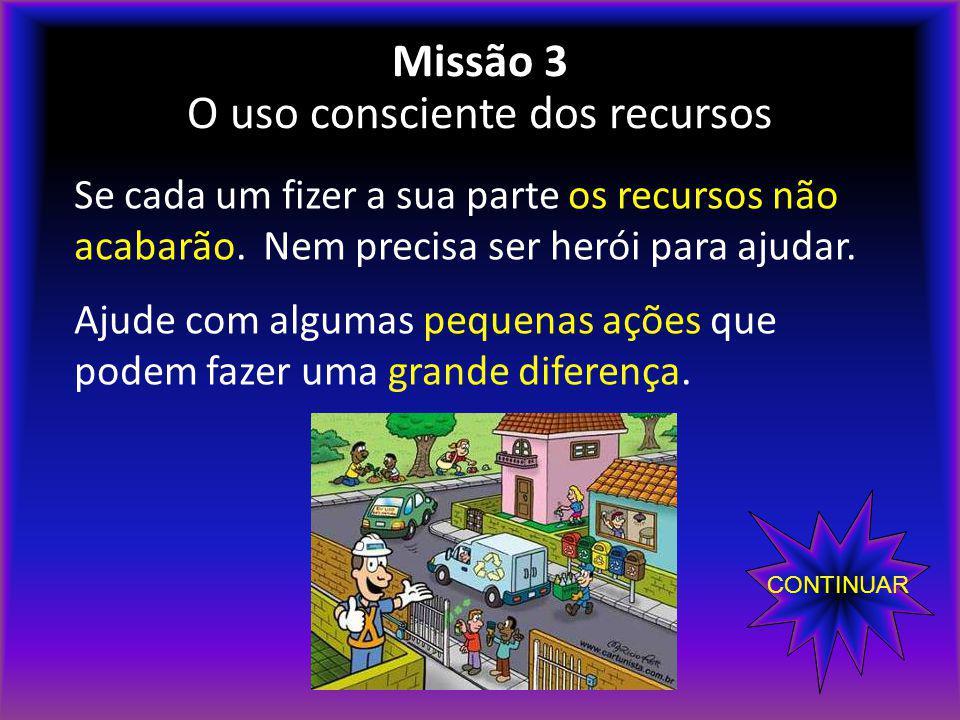 Missão 3 O uso consciente dos recursos