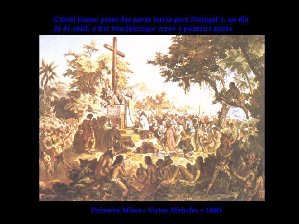 Cabral tomou posse das novas terras para Portugal e, no dia