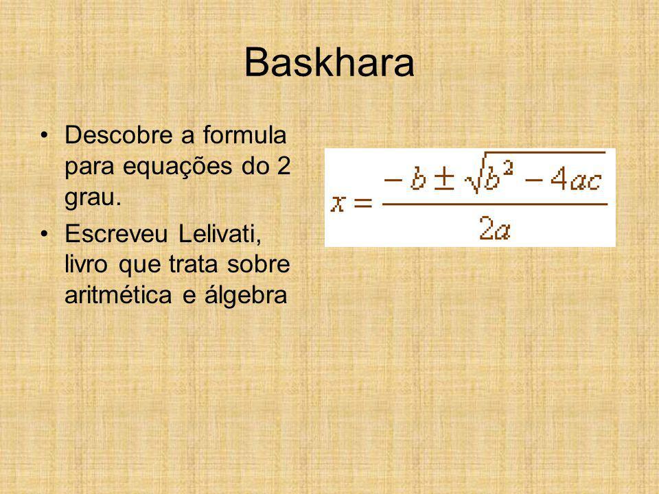 Baskhara Descobre a formula para equações do 2 grau.