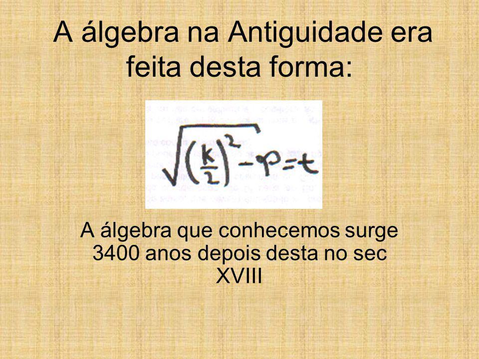 A álgebra na Antiguidade era feita desta forma: