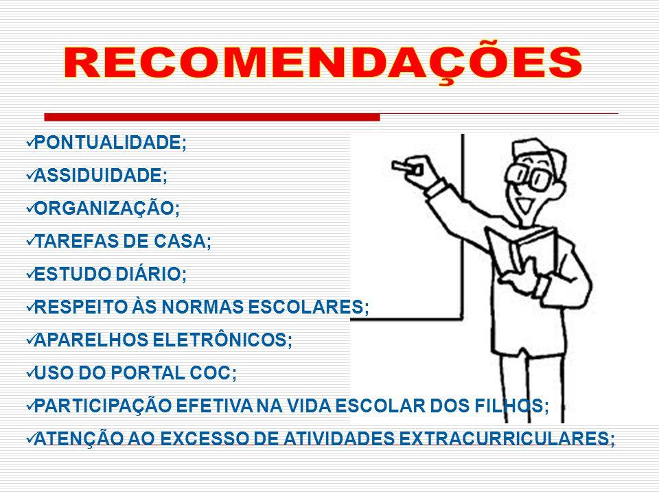 RECOMENDAÇÕES PONTUALIDADE; ASSIDUIDADE; ORGANIZAÇÃO; TAREFAS DE CASA;