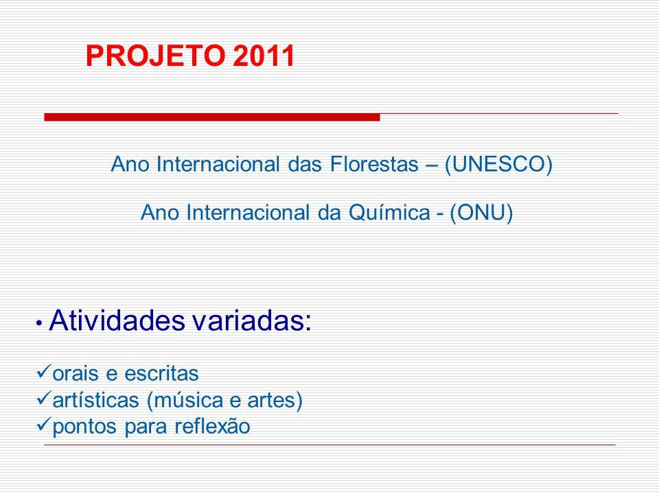 PROJETO 2011 Ano Internacional das Florestas – (UNESCO)