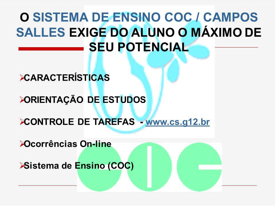 O SISTEMA DE ENSINO COC / CAMPOS SALLES EXIGE DO ALUNO O MÁXIMO DE SEU POTENCIAL