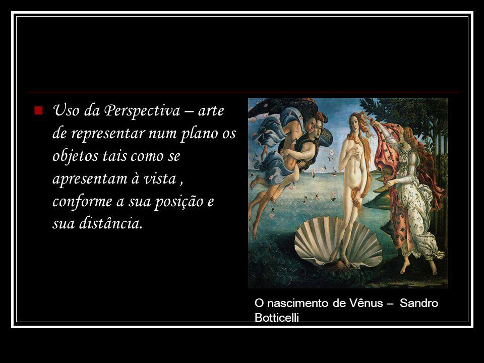 Uso da Perspectiva – arte de representar num plano os objetos tais como se apresentam à vista , conforme a sua posição e sua distância.