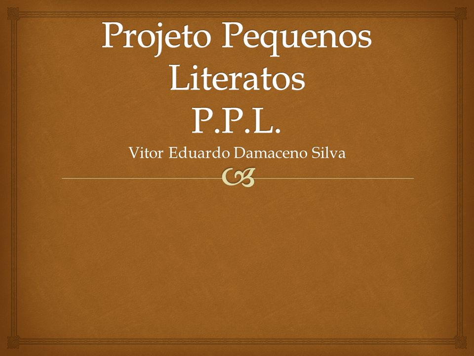 Projeto Pequenos Literatos P.P.L.