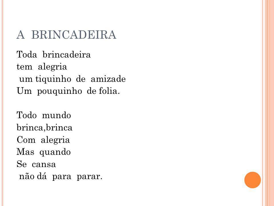 A BRINCADEIRA