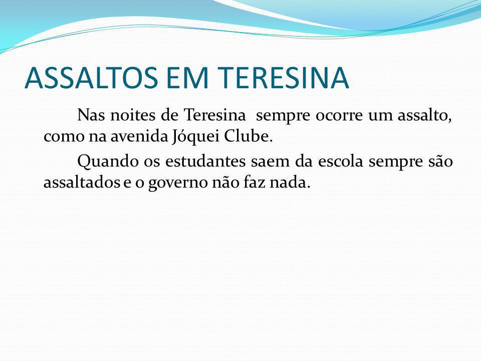 ASSALTOS EM TERESINA