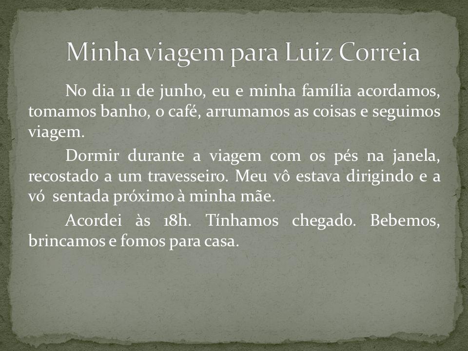 Minha viagem para Luiz Correia
