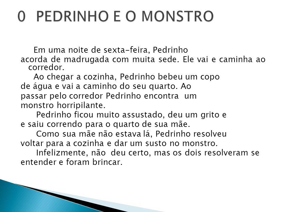 0 PEDRINHO E O MONSTRO