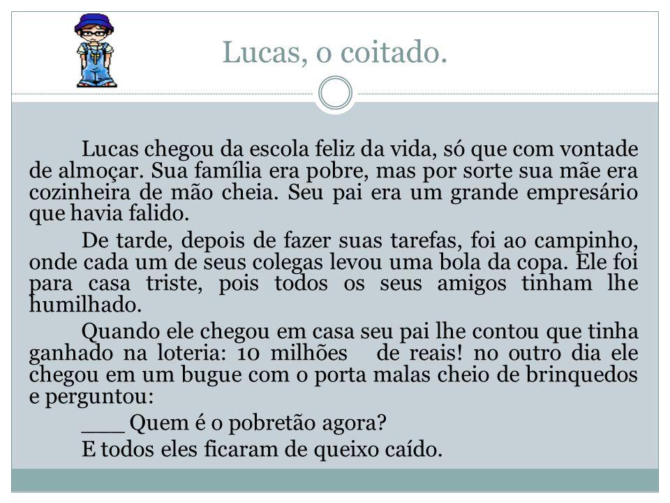 Lucas, o coitado.