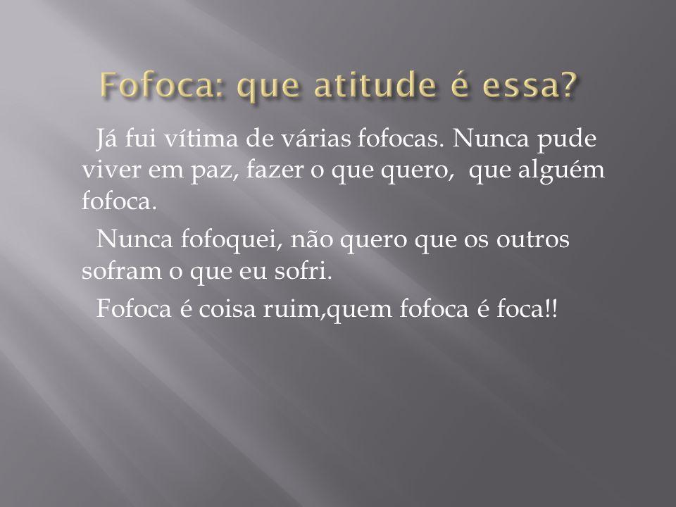 Fofoca: que atitude é essa