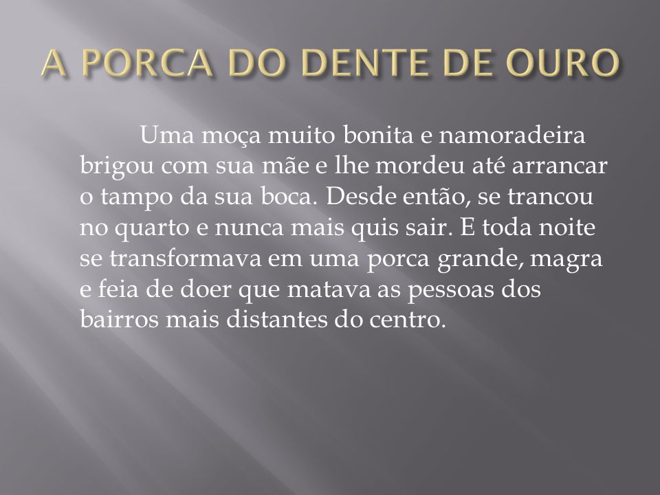 A PORCA DO DENTE DE OURO