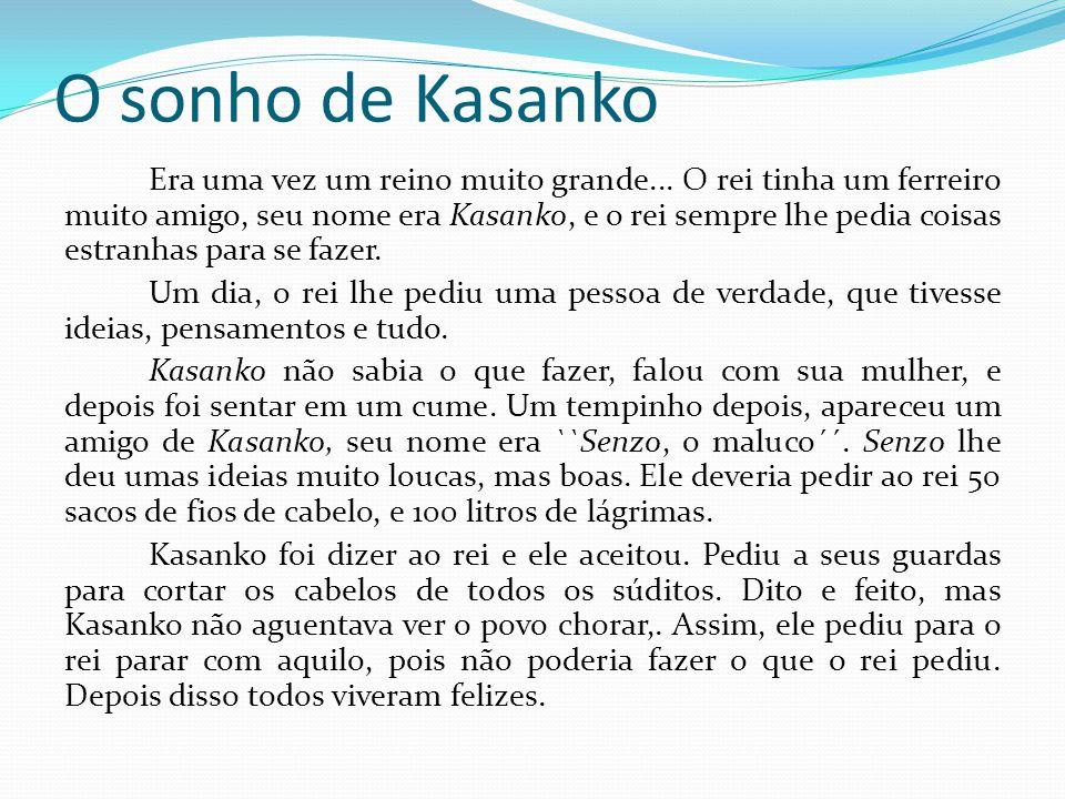 O sonho de Kasanko