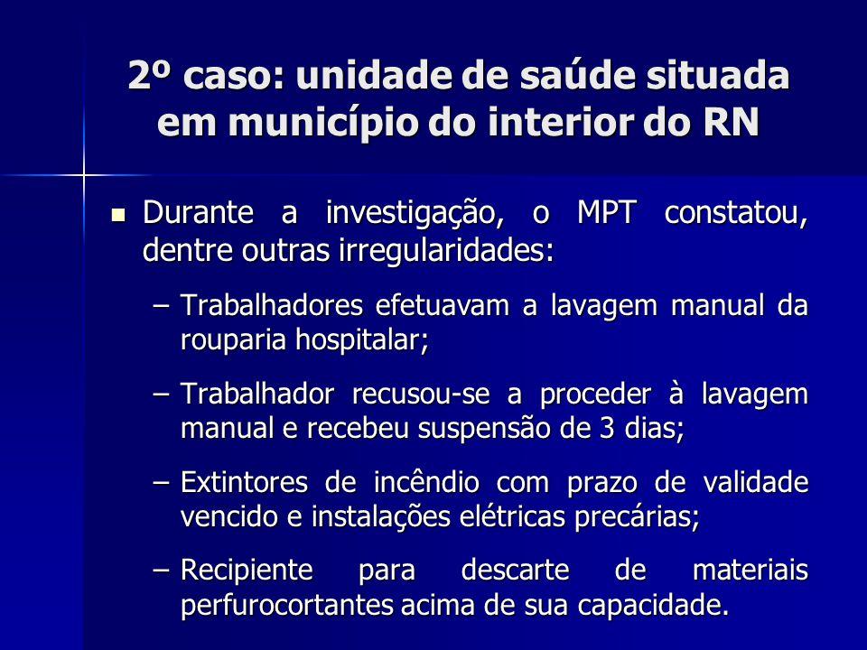 2º caso: unidade de saúde situada em município do interior do RN