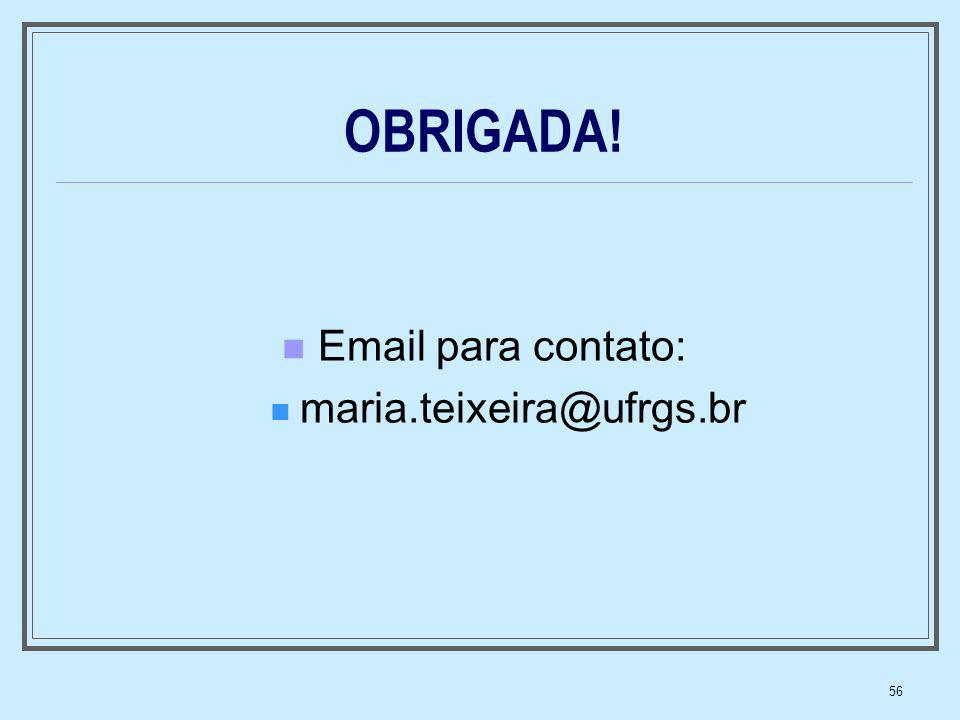 OBRIGADA! Email para contato: maria.teixeira@ufrgs.br