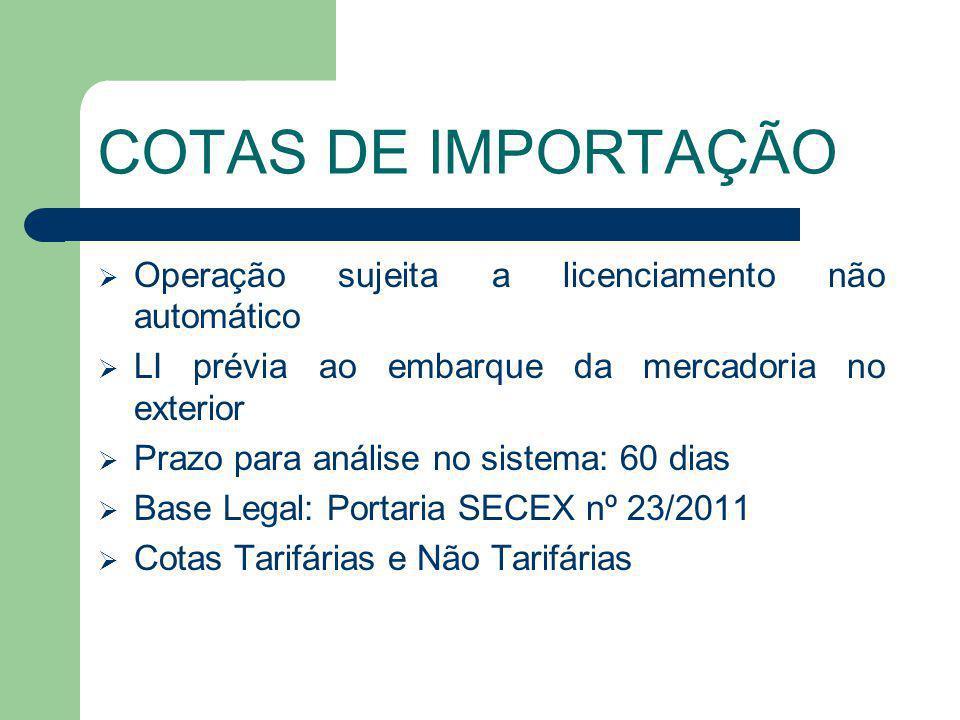 COTAS DE IMPORTAÇÃO Operação sujeita a licenciamento não automático