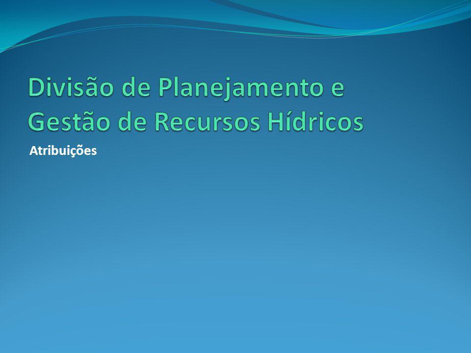 Divisão de Planejamento e Gestão de Recursos Hídricos