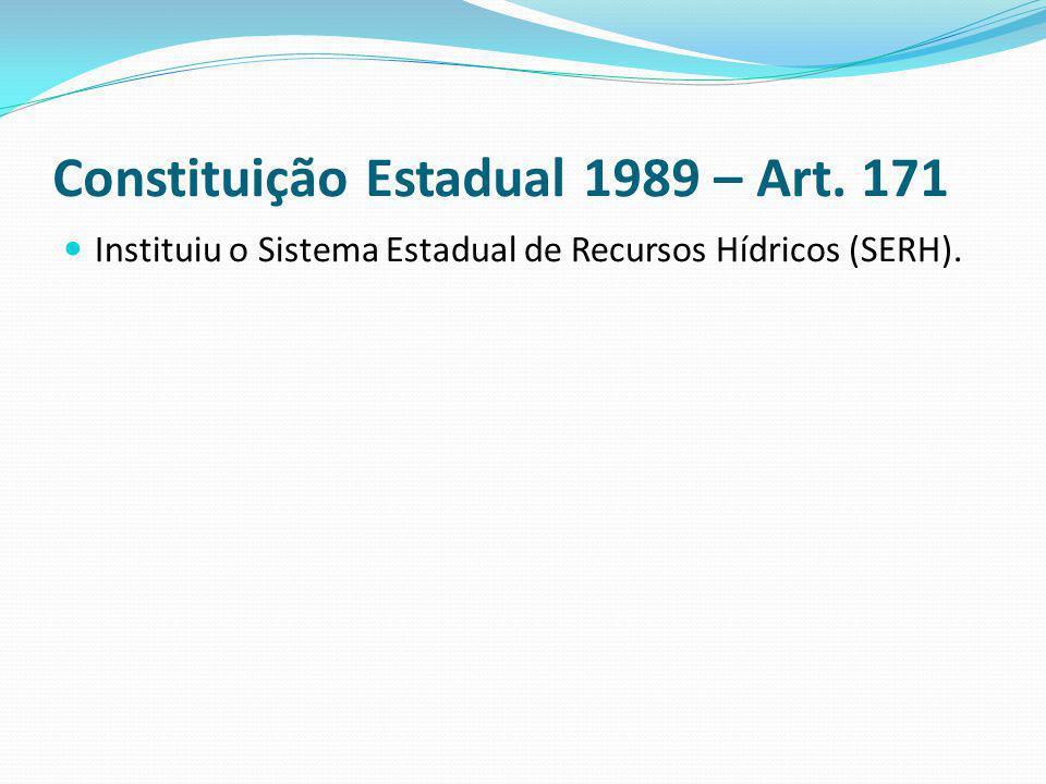 Constituição Estadual 1989 – Art. 171