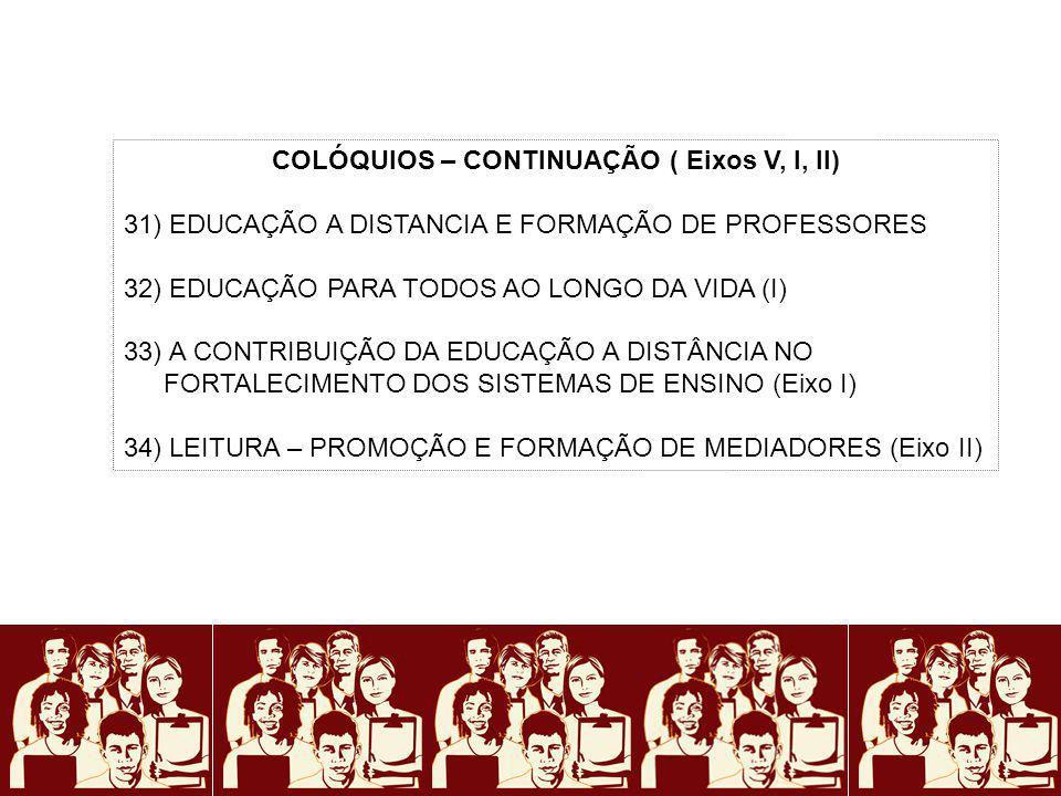 COLÓQUIOS – CONTINUAÇÃO ( Eixos V, I, II)