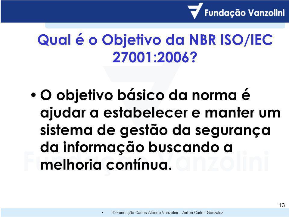 Qual é o Objetivo da NBR ISO/IEC 27001:2006