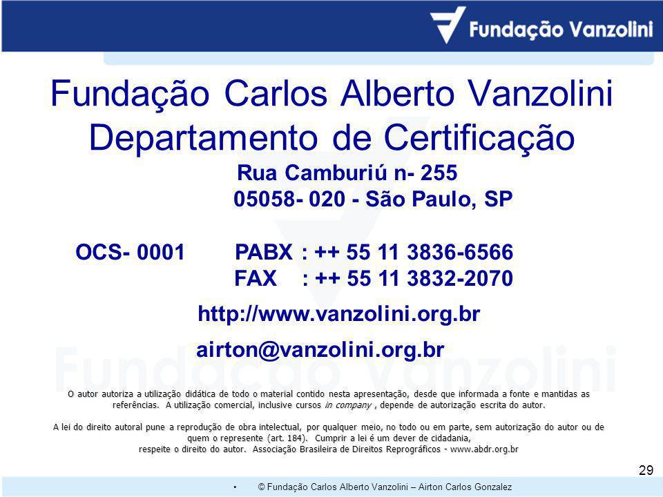 Fundação Carlos Alberto Vanzolini Departamento de Certificação