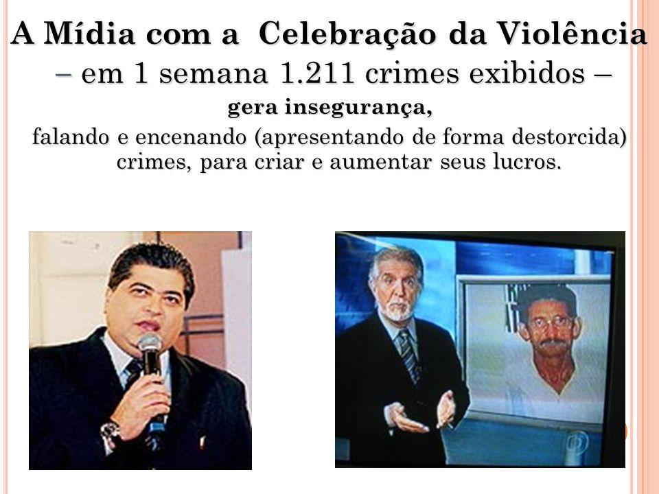 A Mídia com a Celebração da Violência