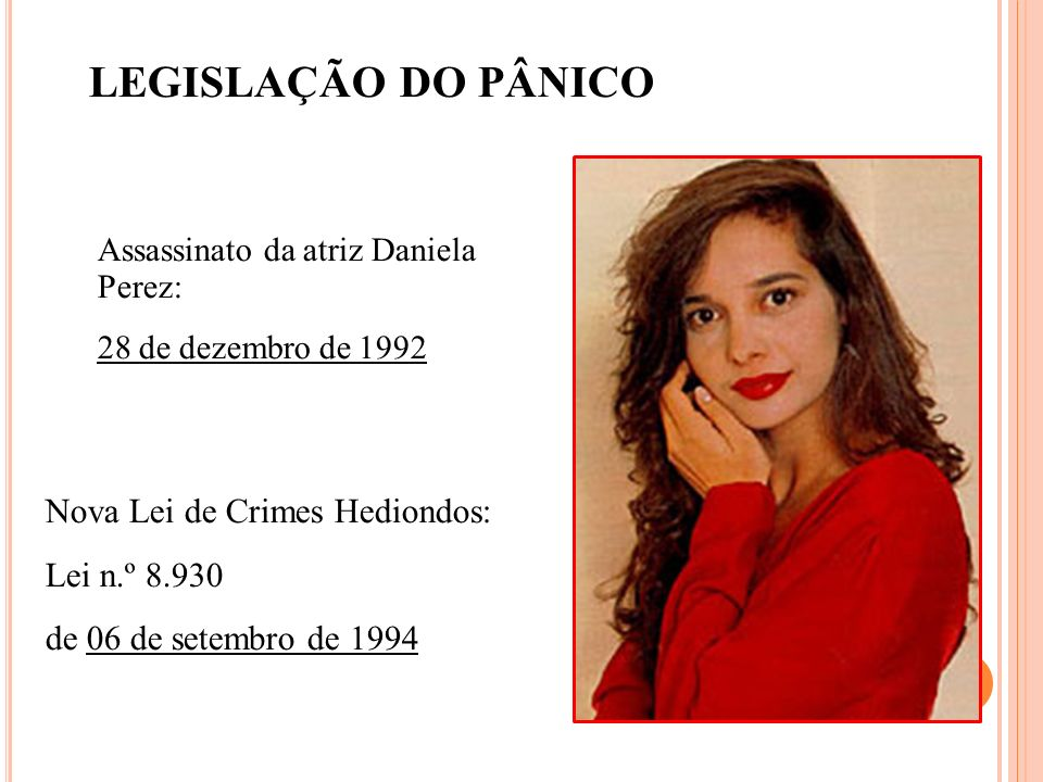 LEGISLAÇÃO DO PÂNICO Nova Lei de Crimes Hediondos: Lei n.º 8.930