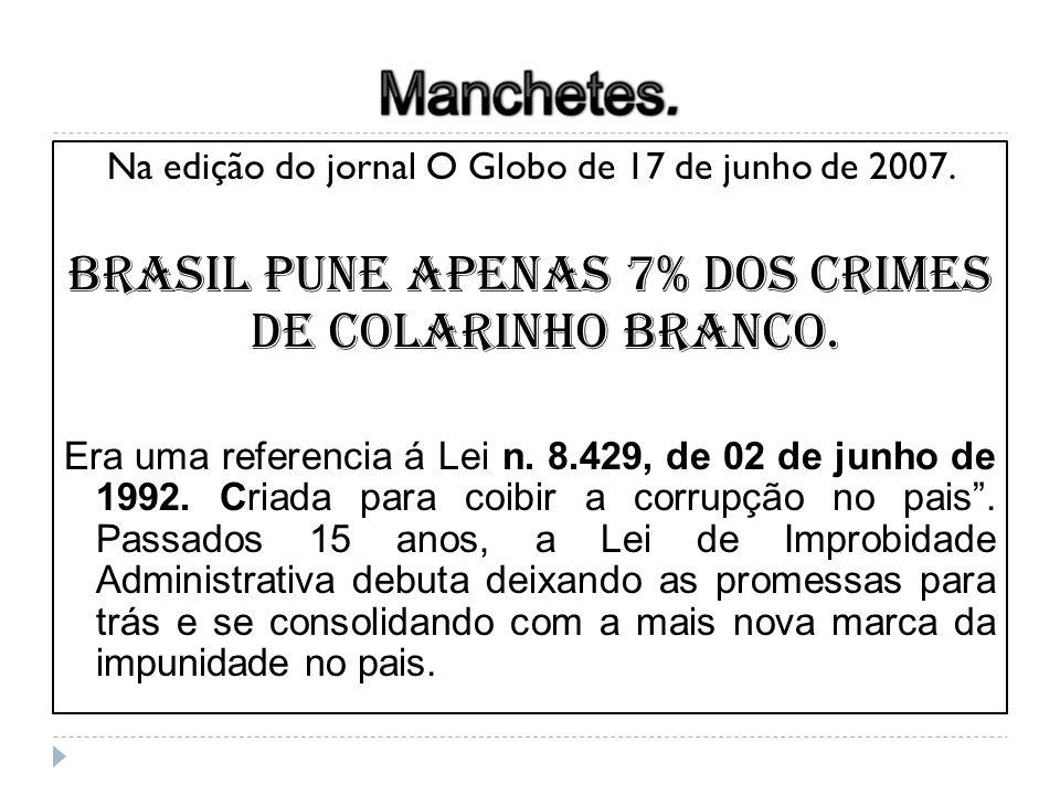 Brasil pune apenas 7% dos crimes de colarinho branco.