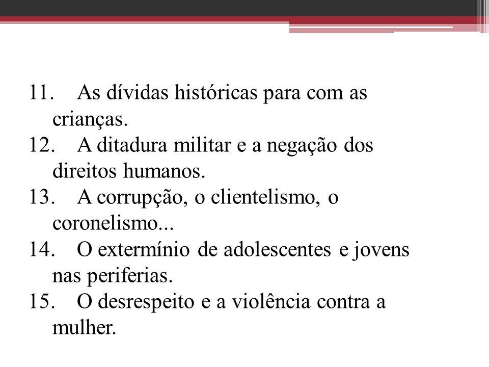 11. As dívidas históricas para com as crianças.