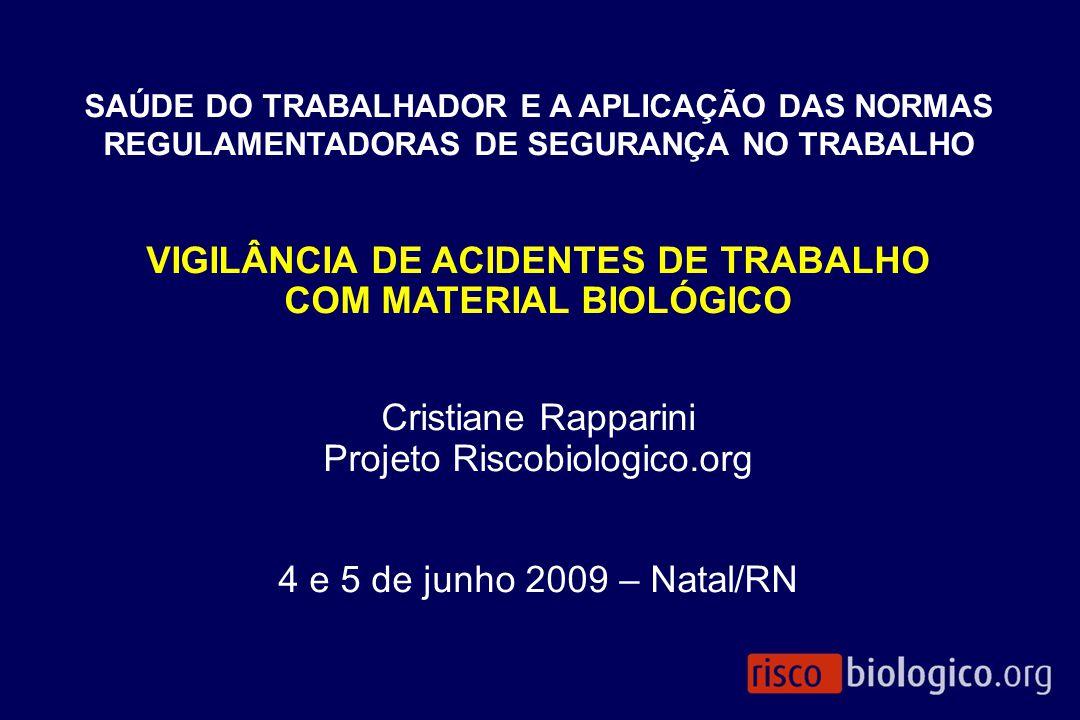 VIGILÂNCIA DE ACIDENTES DE TRABALHO COM MATERIAL BIOLÓGICO